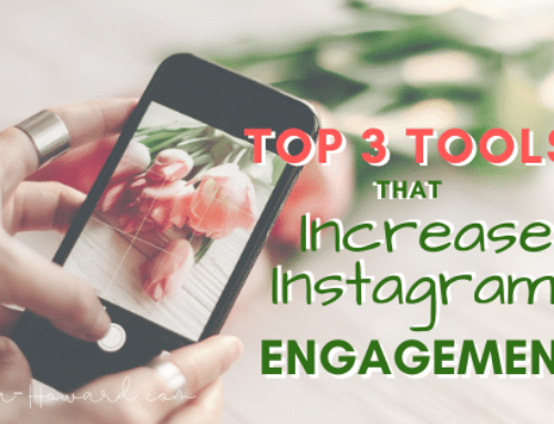 Top 3 Tools that Increase Instagram Engagement