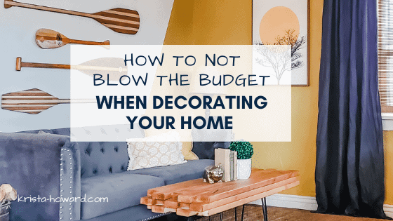 How to Not Blow the Budget When Decorating Your Room - krista-howard.com