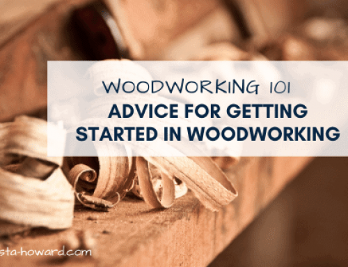 Woodworking 101 – Advice for Getting Started in Woodworking