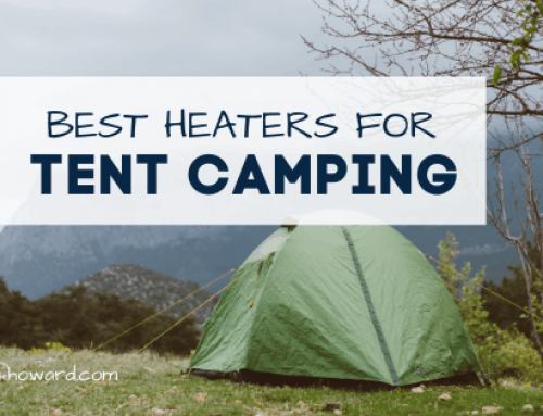 The 6 Best Heaters for Tent Camping – No Electricity Required