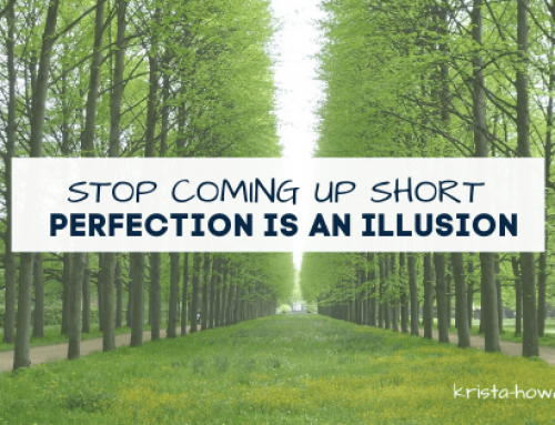 Stop Coming Up Short: Perfection is an Illusion